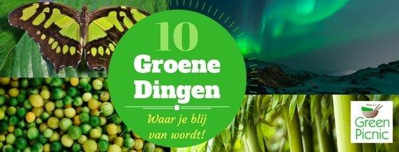 10 Groene Dingen waar je blij van wordt!